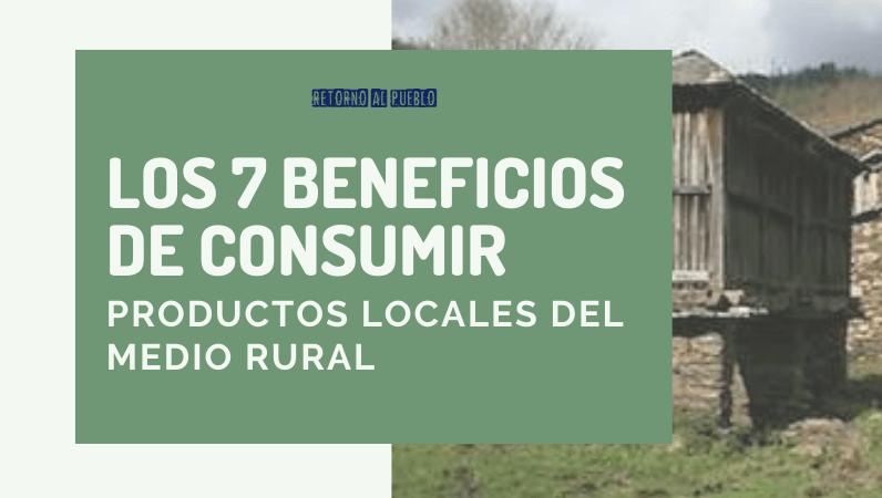 Los 7 Beneficios de consumir productos locales del medio rural