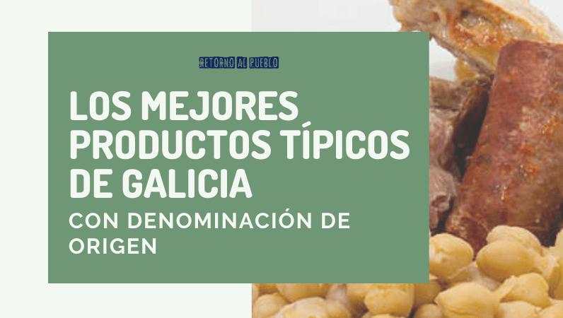 Los mejores productos típicos de Galicia con Denominación de Origen